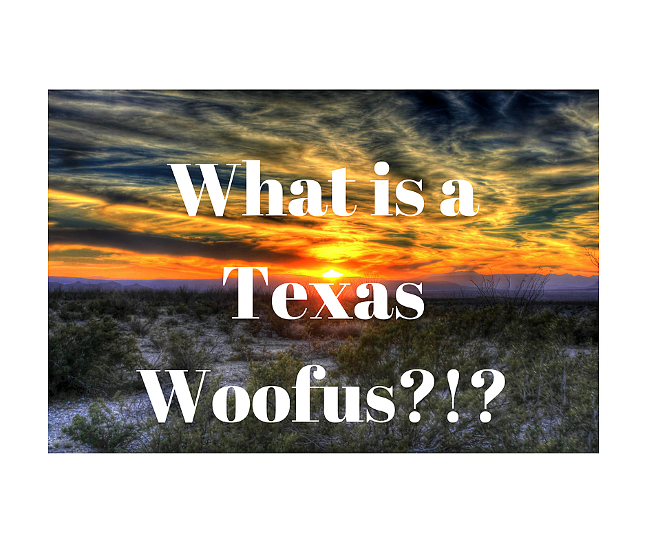What is a Texas Woofus